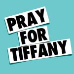 PRAYFORTiFFANY
