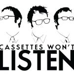 CassettesWontListen