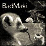 BadMaki